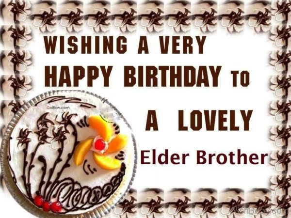 Wishing A Very Happy Birthday To Lovely Elder Brother