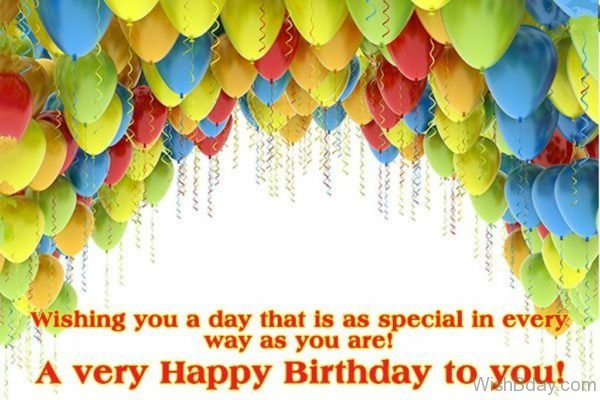 Wishing You A Day That Is As Special In Every Way As You Are