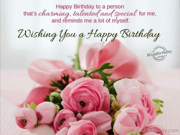 Wishing You A Happy Birthday…