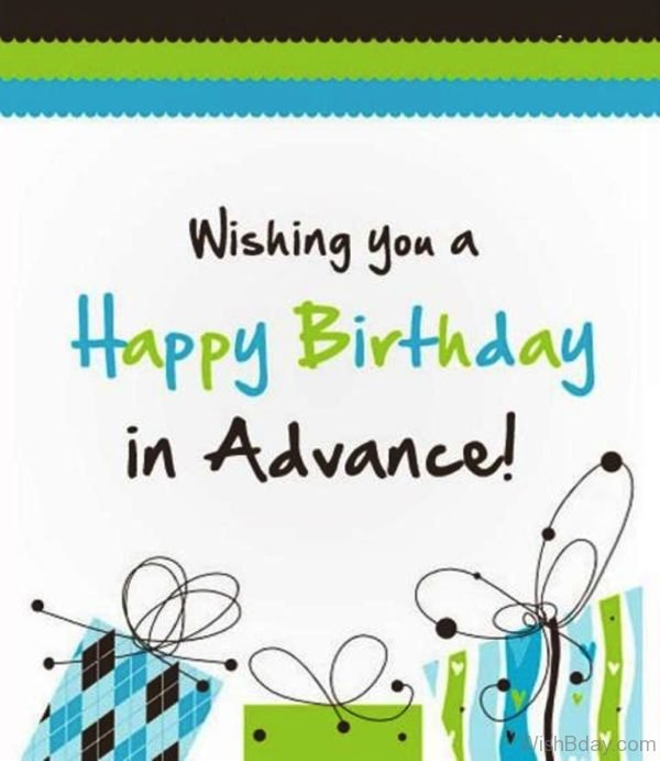 Wishing You A Happy Birthday In Advance