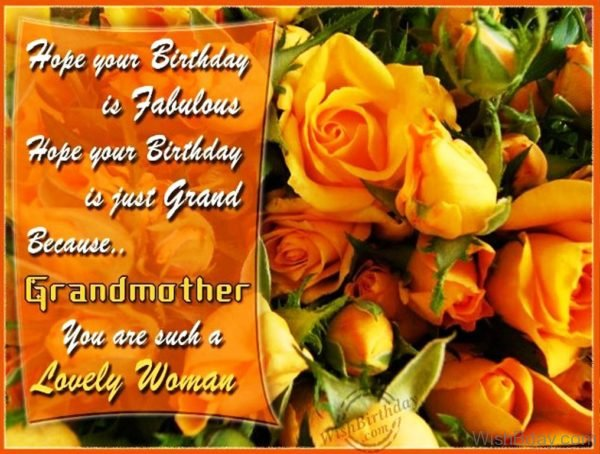 Wishing You Happy Birthday My Gorgeous Grandmother