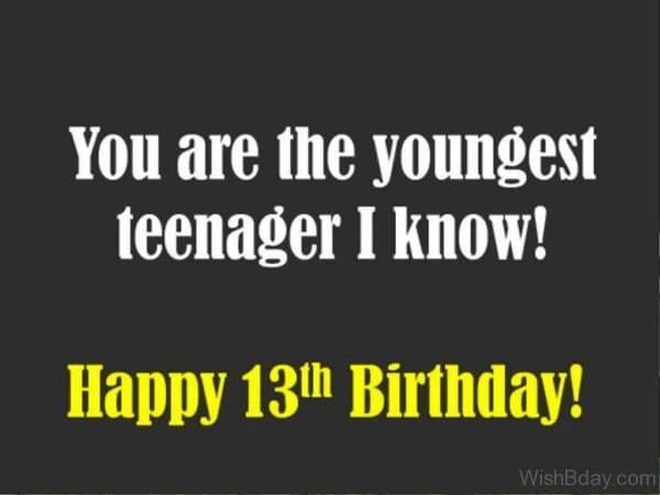 You Are The Youngest Teenager I Know