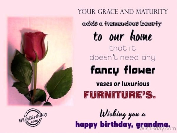 Your Grace And Maturity Adds A Tremendous Beauty To Our Home