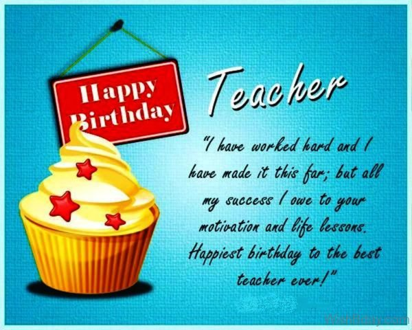Happiest Birthday To The Best Teacher Ever