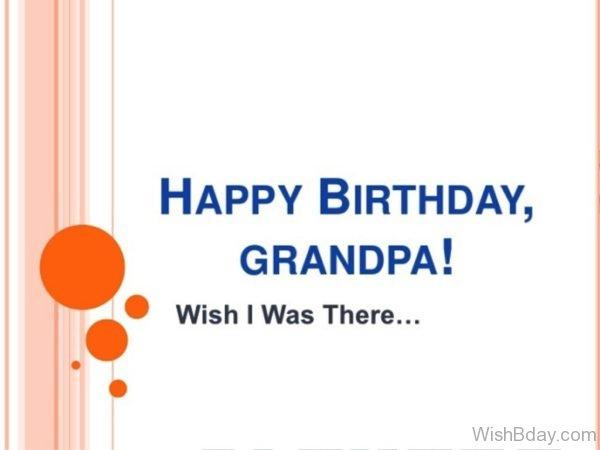 Happy Birthday Grandpa Wish I Was There