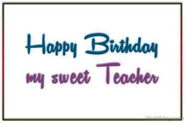 Happy Birthday My Sweet Teacher