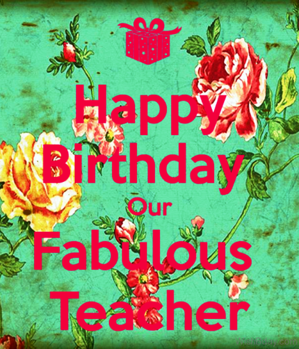 Happy Birthday Our Fablous Teacher