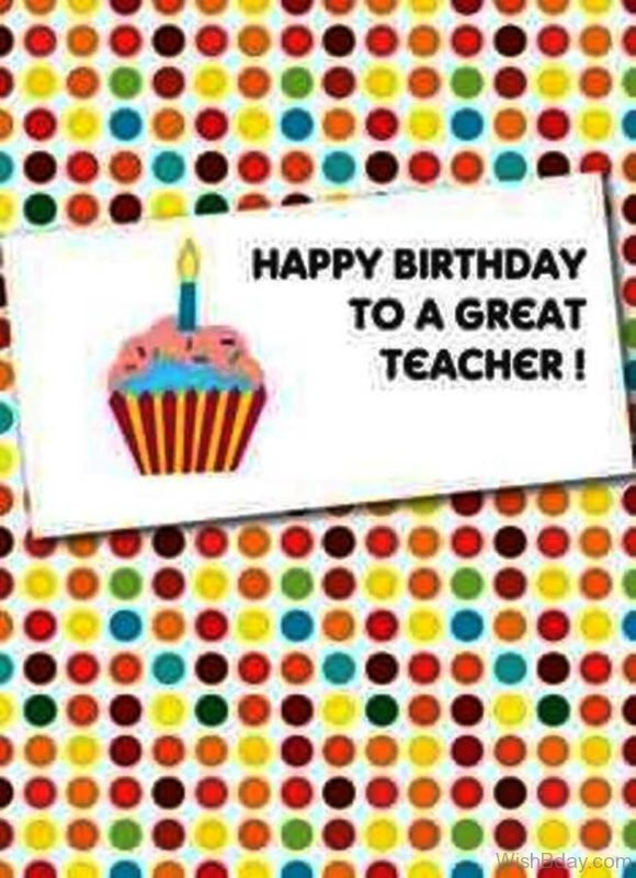 Happy Birthday TO A Great Teacher