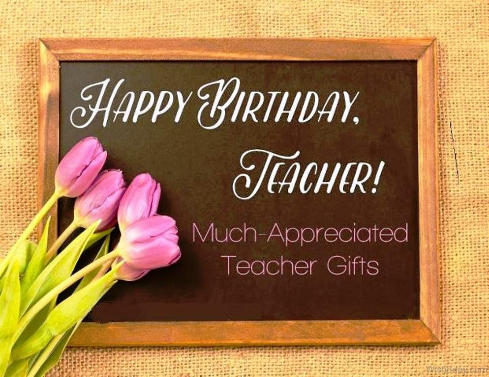 55 birthday wishes for teacher happy birthday teacher m4hsunfo