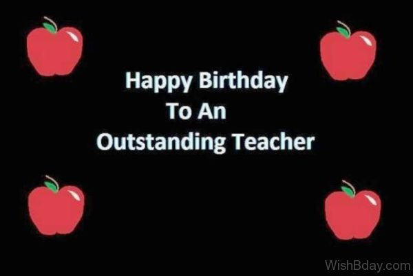 Happy Birthday To An Outstanding Teacher