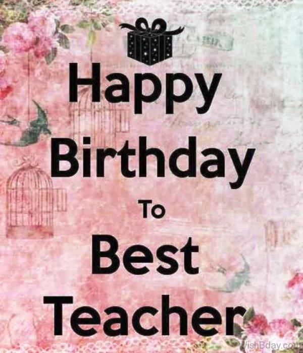 Happy Birthday To Best Teacher