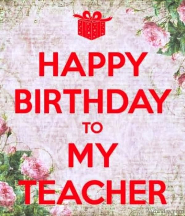 Happy Birthday To My Teacher Nice Image