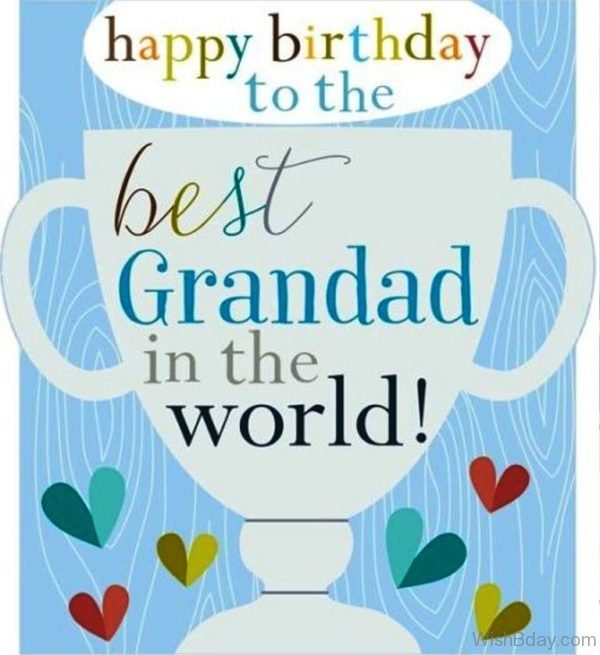 Happy Birthday To The Best Grandad In The World