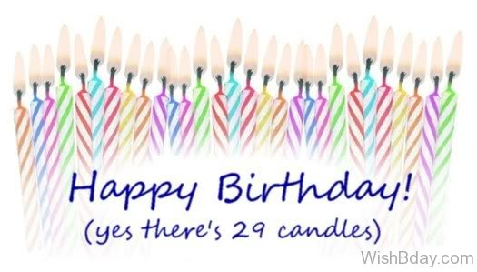 Happy Birthday Yes THere s Twenty Nineth Candles