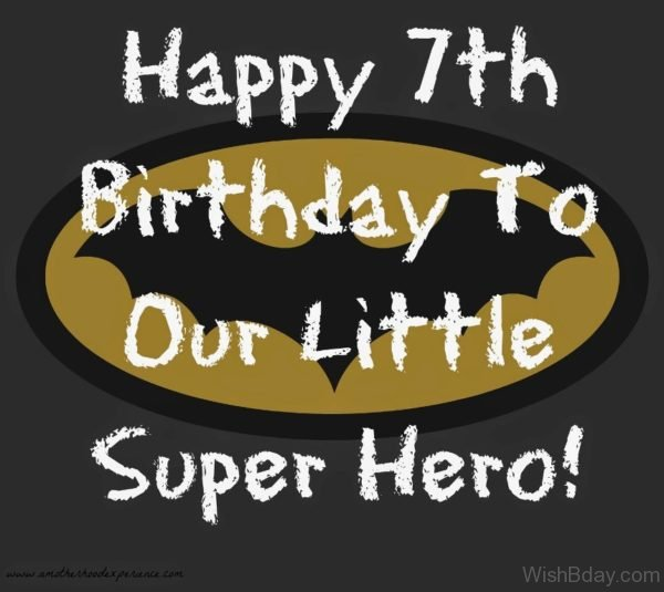 Happy Seventh Birthday Our Little Super Hero