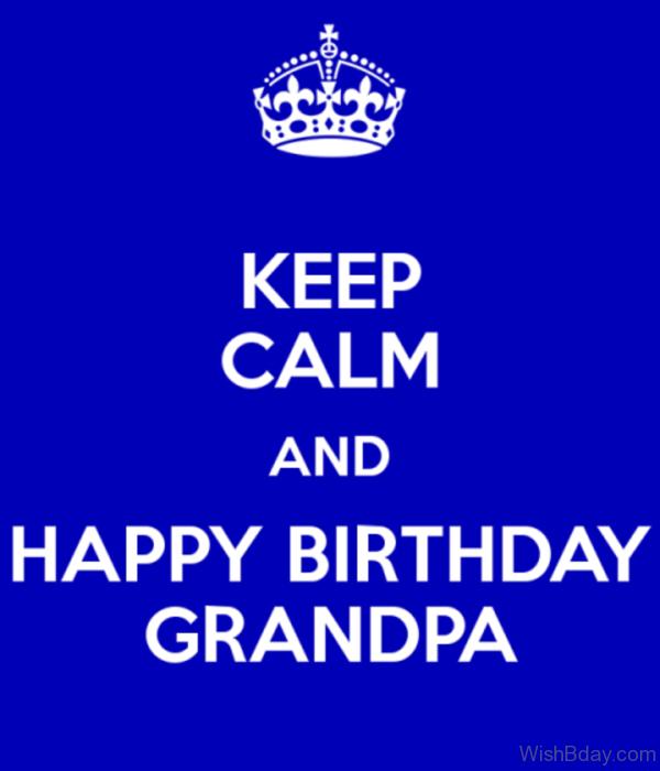 Keep Calm Anf Happy Birthday Grandpa
