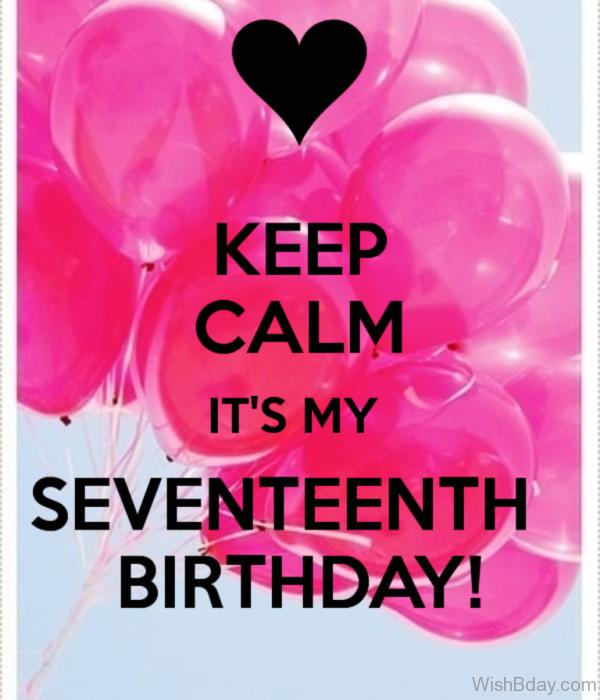 Keep Calm Its My Seventeenth Birthday