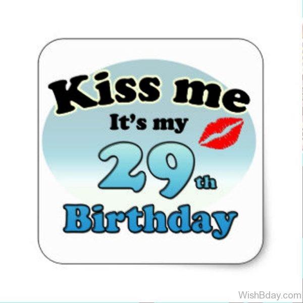 Kiss Me Its My Twenty Nineth Birthday