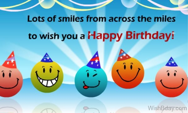 Lots Of Smiles From Across The Miles To Wish You A Happy birthday