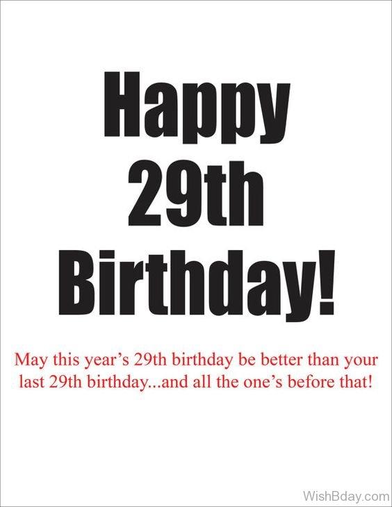 May This Year s Twenty Nineth Birthday Be Better Than Your Last Twenty Nineth Birthday