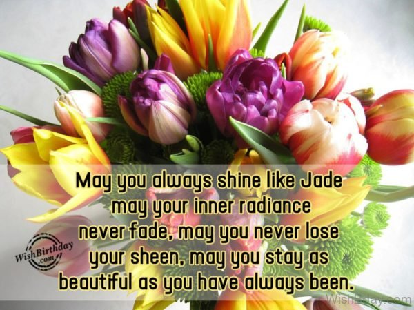 May you Stay As Beautiful As You Have Always Been
