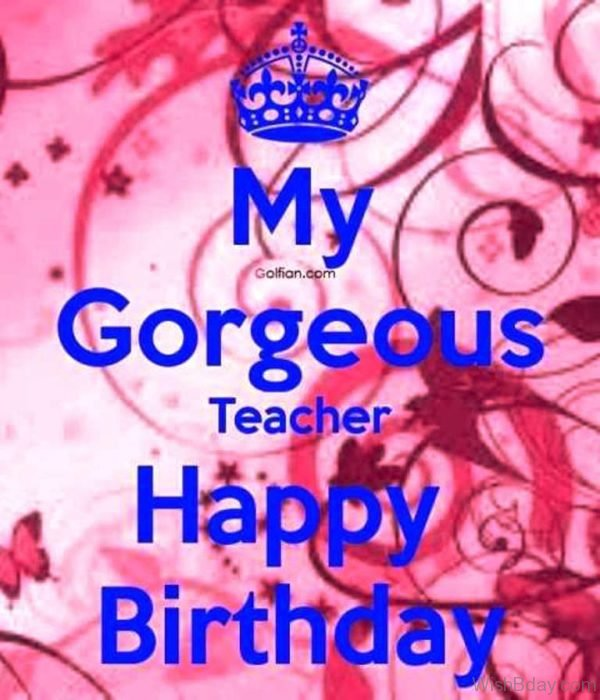 My Gorgeous Teacher Happy Birthday