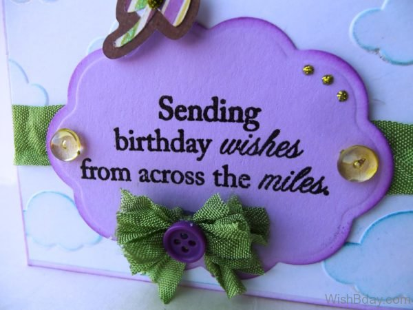 Sending Birthday Wishes From Across The Miles
