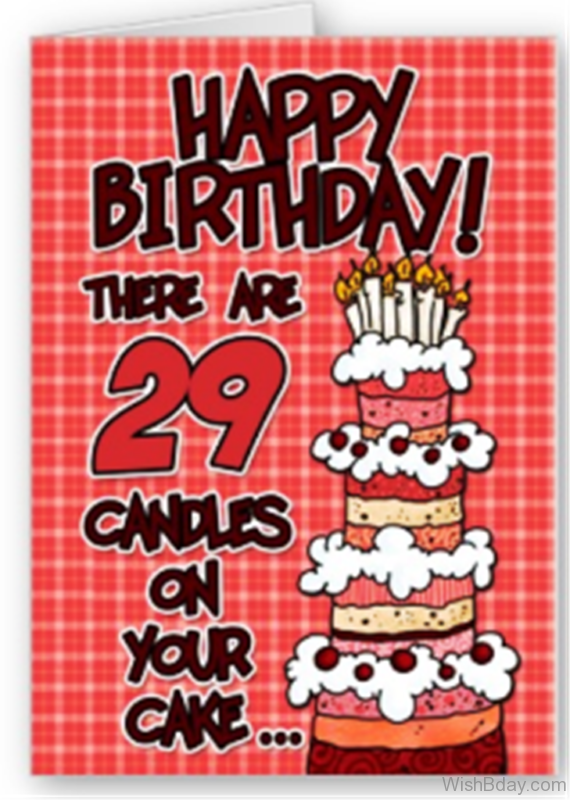 THere Are Twenty Nineth Candles On Your Cake