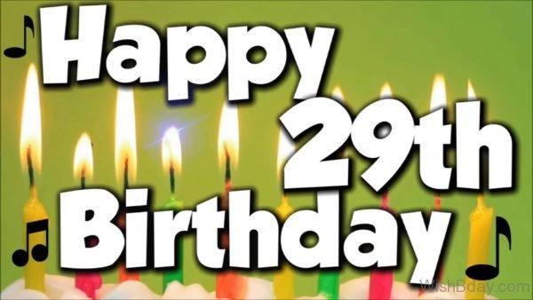 Twenty Nineth Happy Birthday Wishes