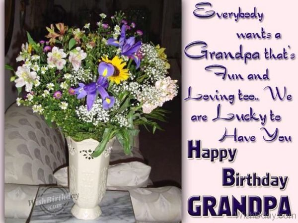 We Are Lucky To Have You Happy Birthday Grandpa