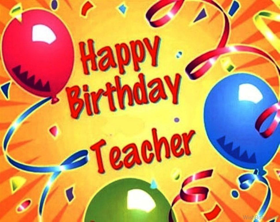 55 Birthday Wishes For Teacher