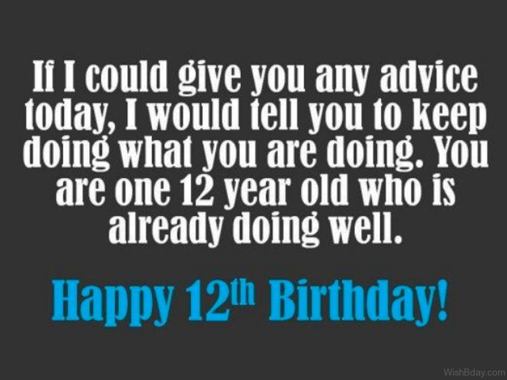 Birthday Quotes For 12 Year Old Daughter: 62 12th Birthday Wishes